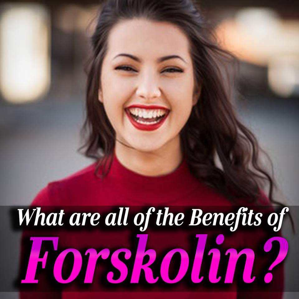 What are all of the Benefits of Forskolin?